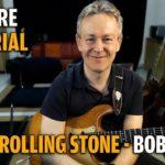 Songtutorial - Like A Rolling Stone - Bob Dylan / John Mayer