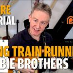 Songtutorial - Long Train Running - Doobie Brothers