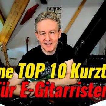 Top 10 Kurztipps für E-Gitarissten