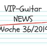 VIP-Guitar News Wo.36/19