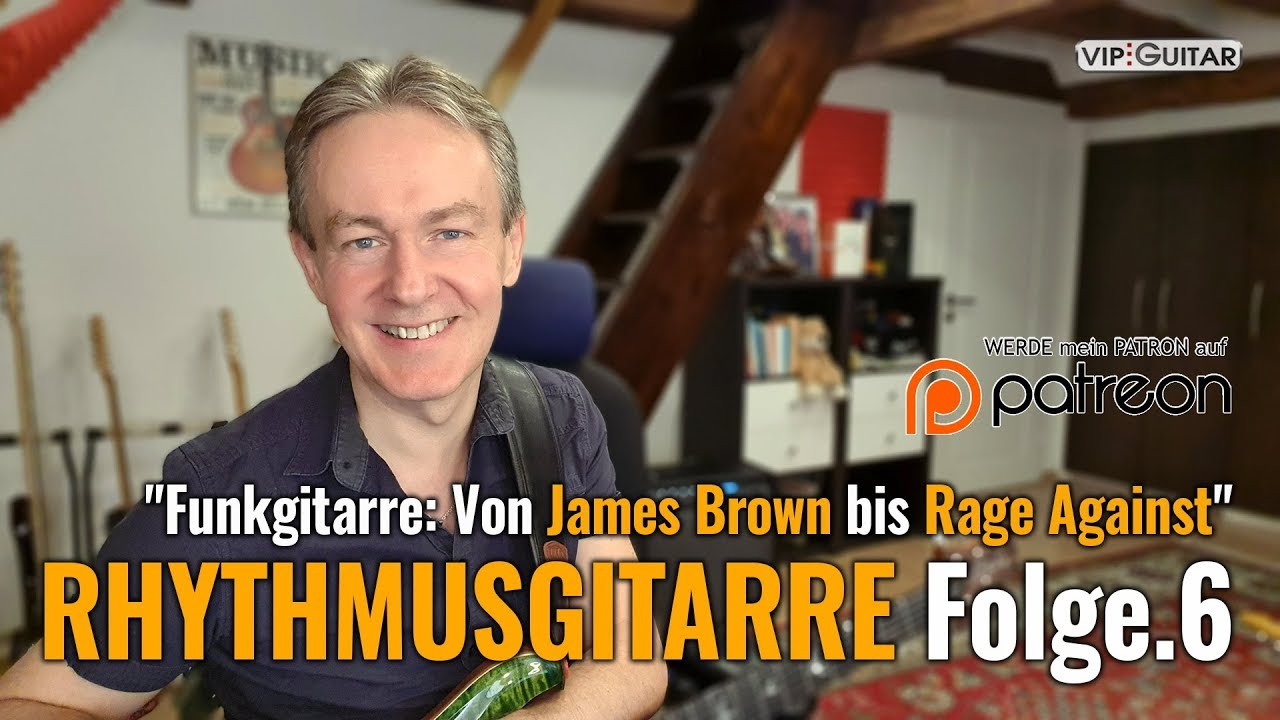 """Rhythmusgitarre Folge.6 """"Funk, Disco und mehr: von James Brown bis Rage Against the Machine"""""""
