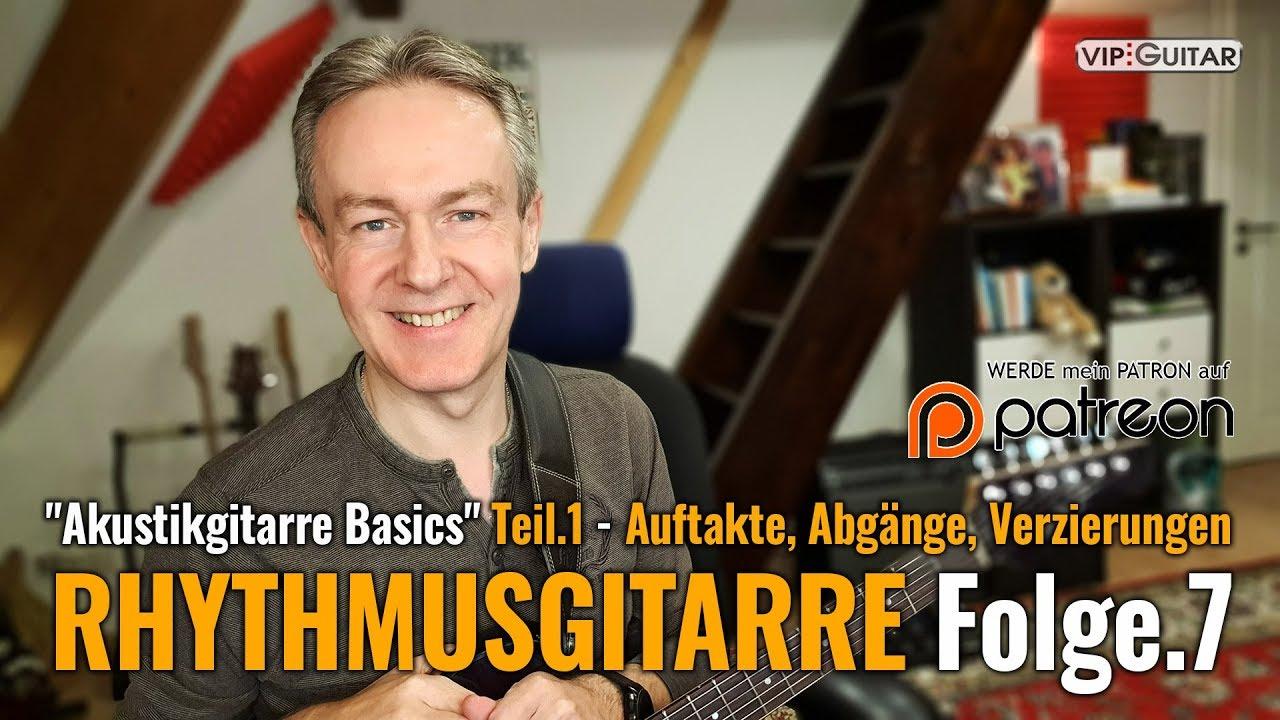 "Rhythmusgitarre Folge 7 - ""Akustikgitarre Basics"" Teil.1 - Auftakte, Abgänge, Verzierungen"