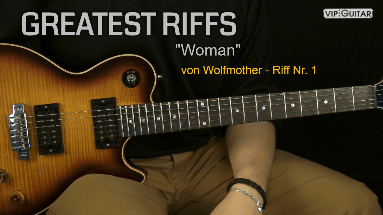 Gitarrenriff Nr. 1 - Woman von Wolfmother