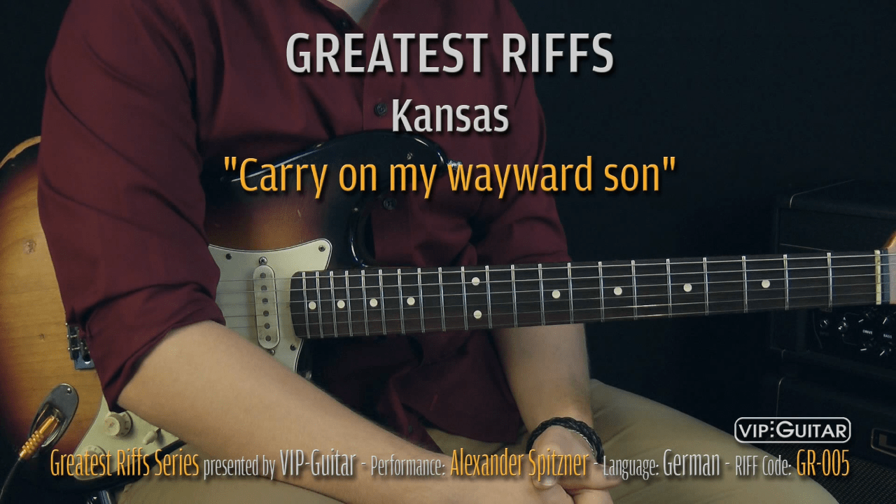Gitarrenriff Nr. 5 - Kansas - Carry on my wayward son