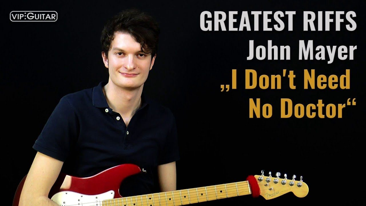Gitarrenriff Nr. 59 - John Mayer- I don't need no doctor