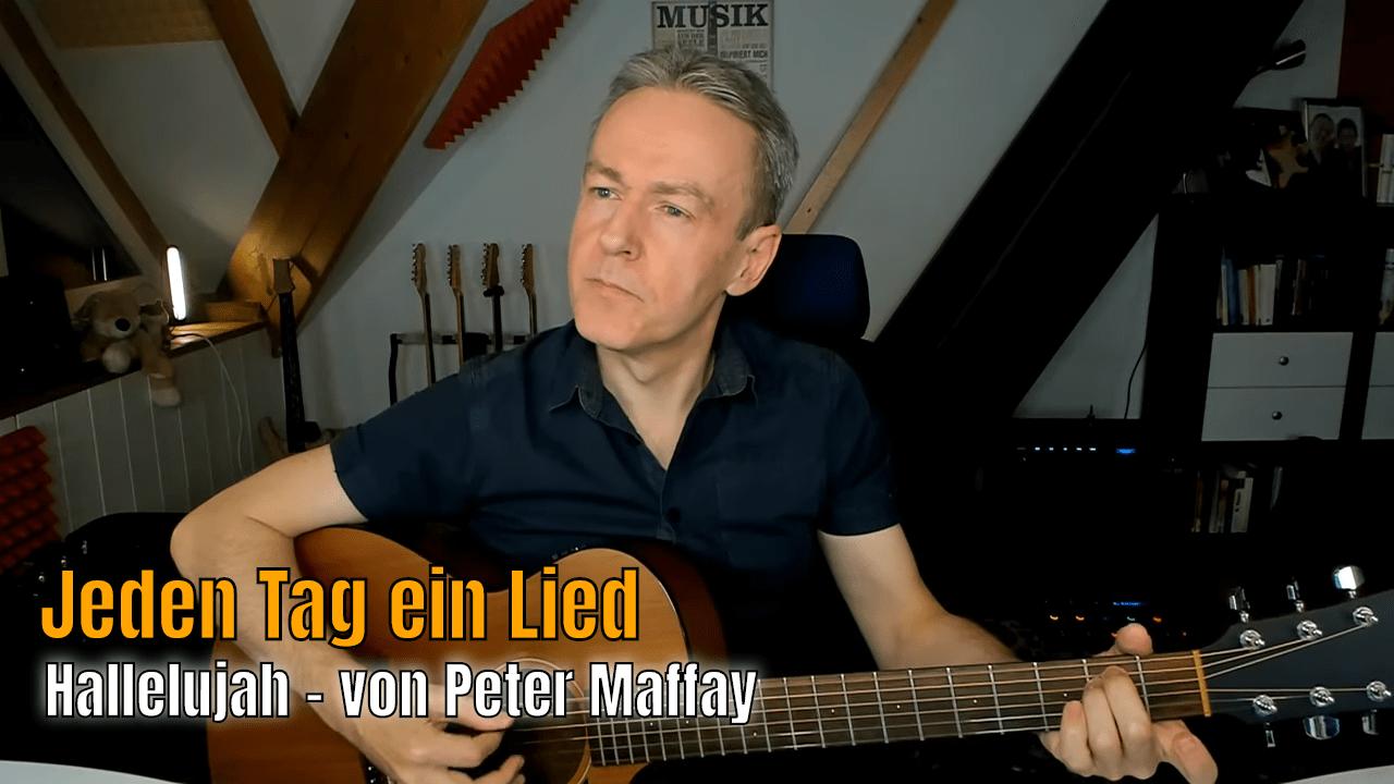 Jeden Tag ein Lied Nr. 7 - Peter Maffay, Hallelujah