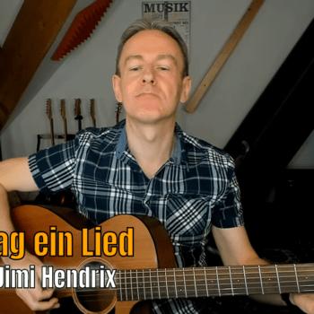 Jeden Tag ein Lied Tag 10 - Hey Joe von Jimi Hendrix