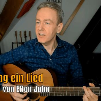Jeden Tag ein Lied - Your Song von Elton John