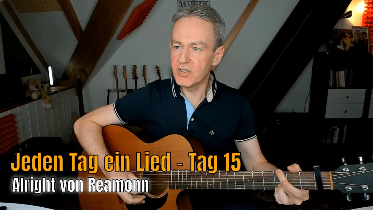Jeden Tag ein Lied Tag 15 - Alright von Reamonn