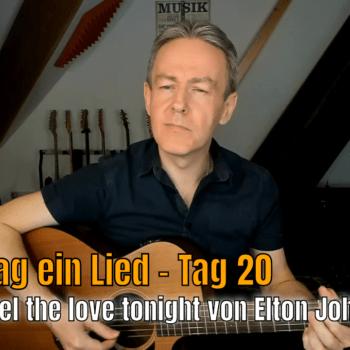 Jeden Tag ein Lied Tag 20 - Can you feel the love tonight von Elton John