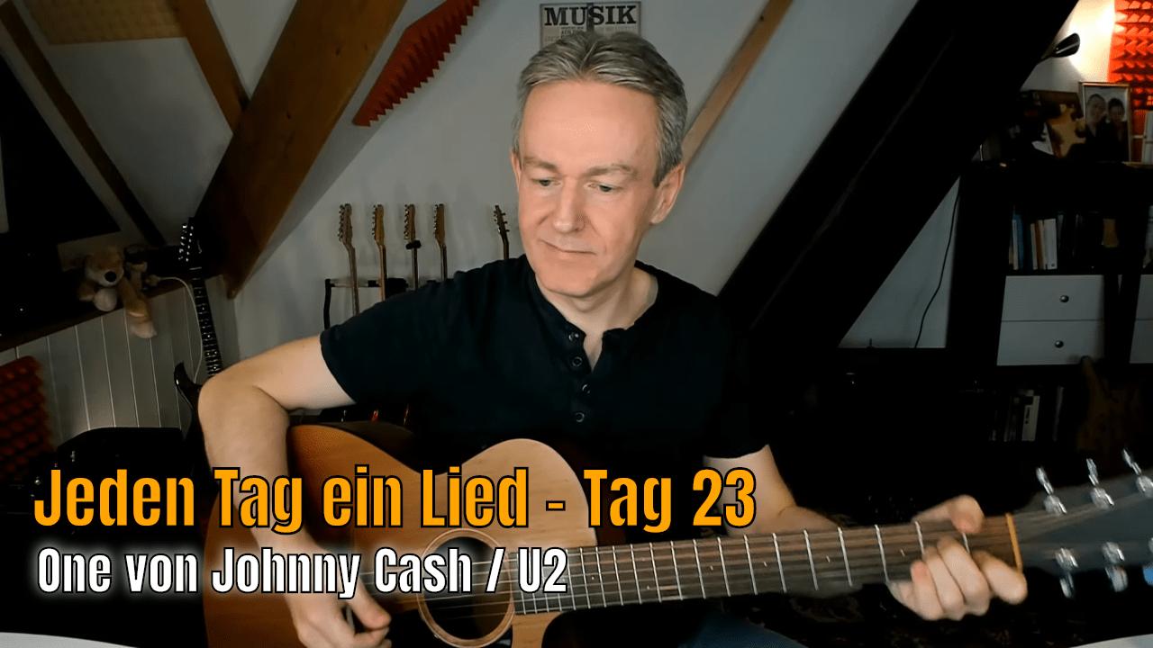 Jeden Tag ein Lied Tag 23 - One - Johnny Cash / U2