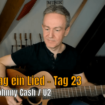 Jeden Tag ein Lied Tag 23 - One - Johnny Cash / U2