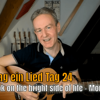 Jeden Tag ein Lied Tag 24 - Always look on the bright side of life - Monty Python