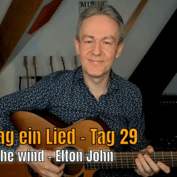 Jeden Tag ein Lied Tag 29 - Candle in the wind von Elton John