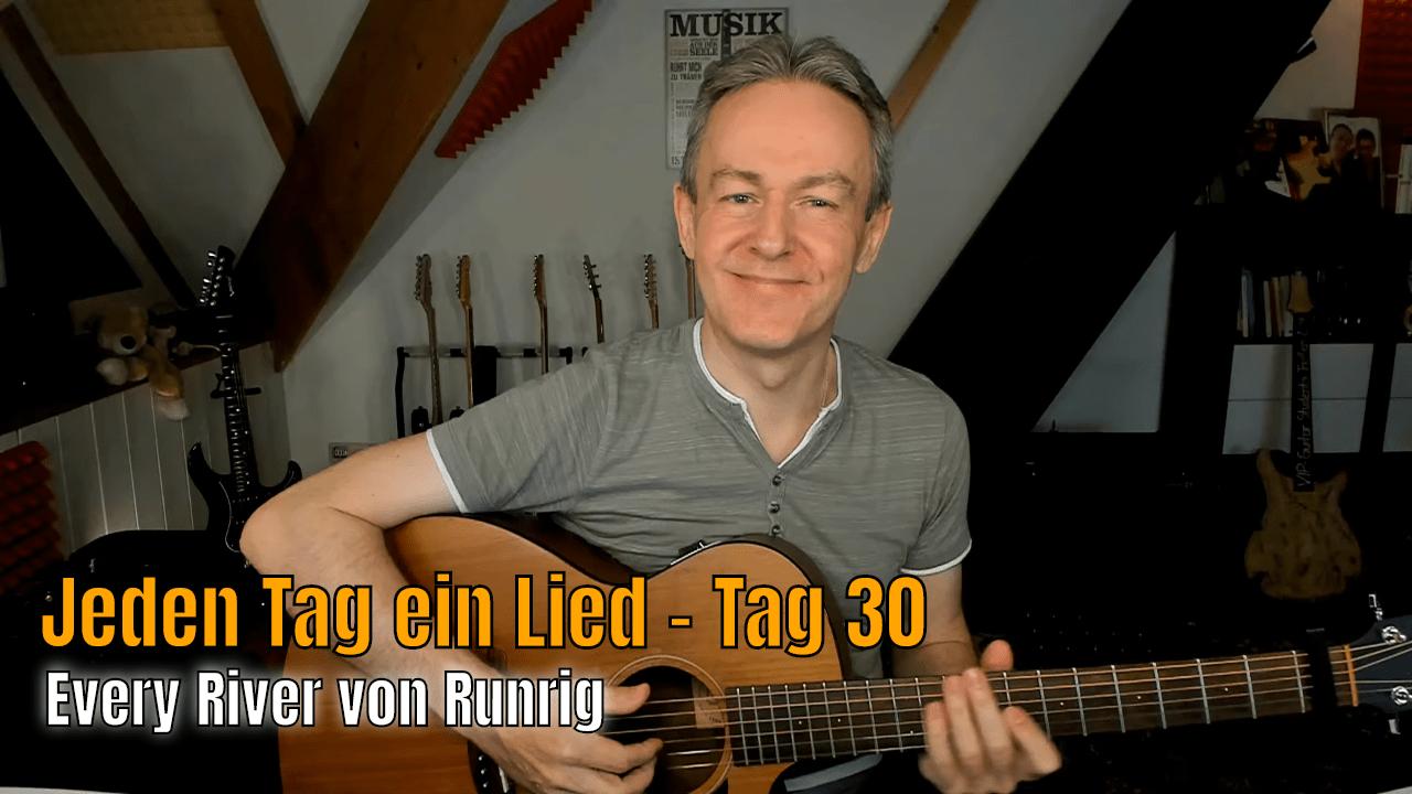 Jeden Tag ein Lied Tag 30 - Every River - Runrig