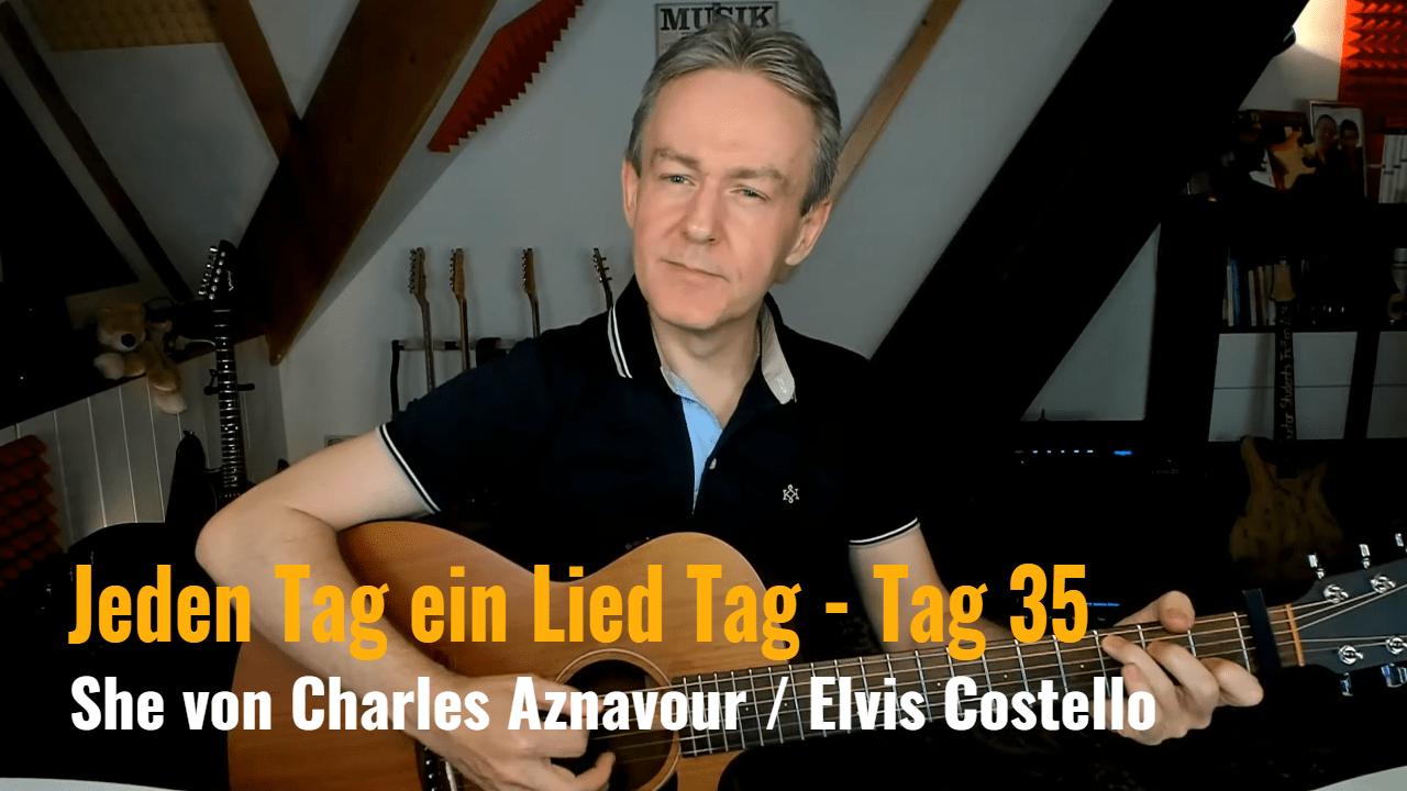 Jeden Tag ein Lied Tag 35 - Elvis Costello / Charles Aznavour