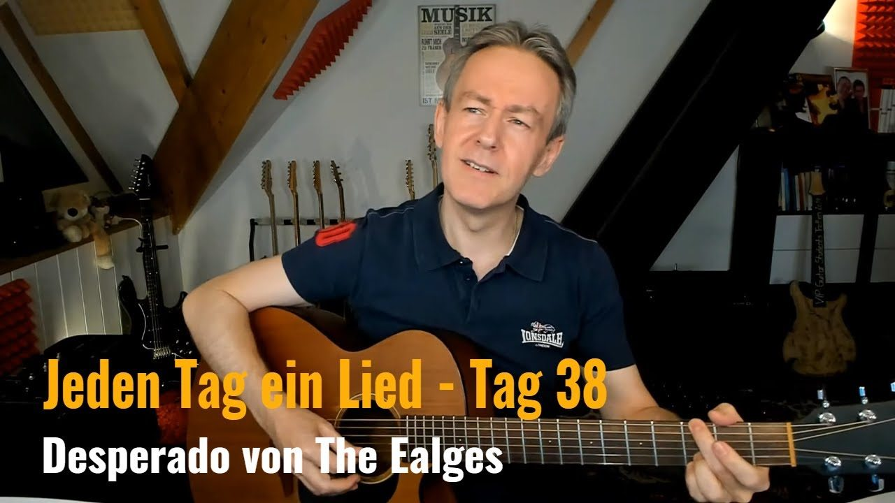 Jeden Tag ein Lied Tag 38 - Desperado von The Eagles