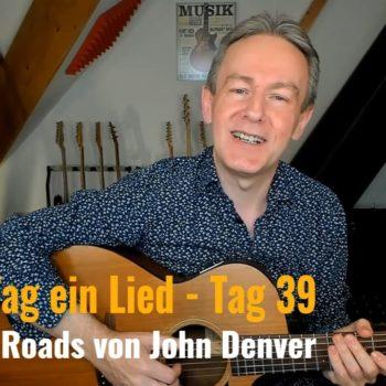 Jeden Tag ein Lied Tag 39 - Country Roads von John Denver