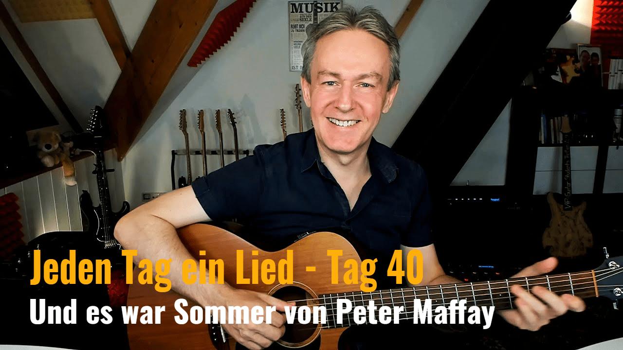 Jeden Tag ein Lied Tag 40 - Und es war Sommer von Peter Maffay