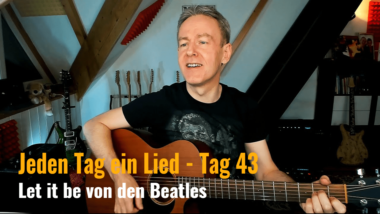Jeden Tag ein Lied 43 - Let it be