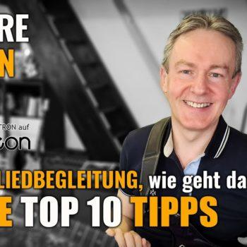 Meine Topp 10 Tipps für die Liedbegleitung