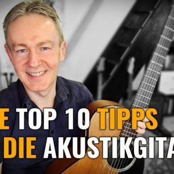 10 Top 10 Tipps für die akustische Gitarre