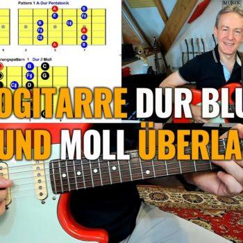 Sologitarre: Die Überlagerung der Dur und Moll Pentatonik im Dur Blues.
