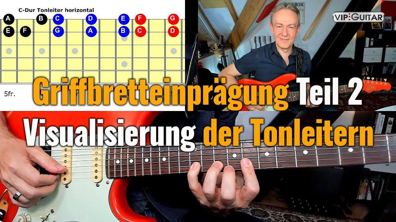 Griffbretteinprägung - Teil 2 - Visualisierung der Tonleitern auf der Gitarre