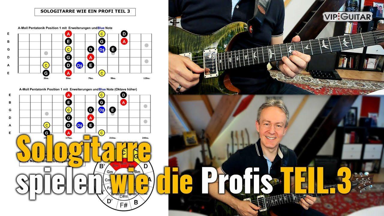 Sologitarre spielen wie die Profis TEIL 3