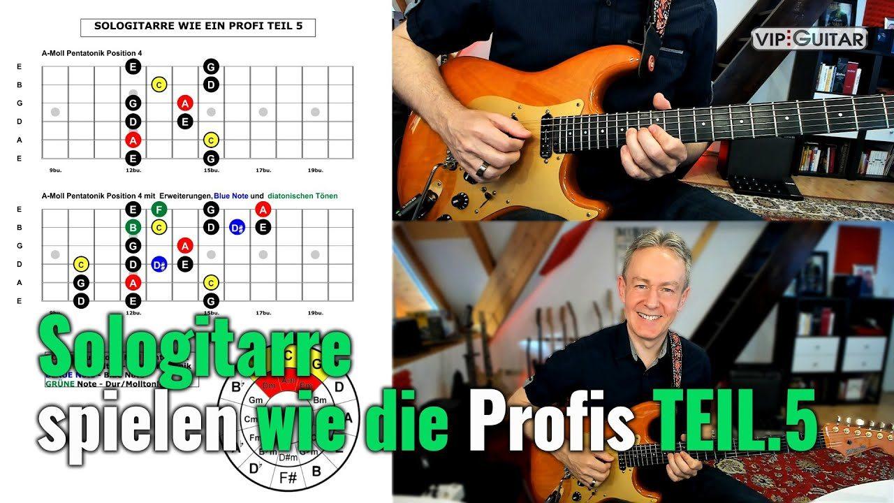 Sologitarre spielen wie die Profis - Teil 5