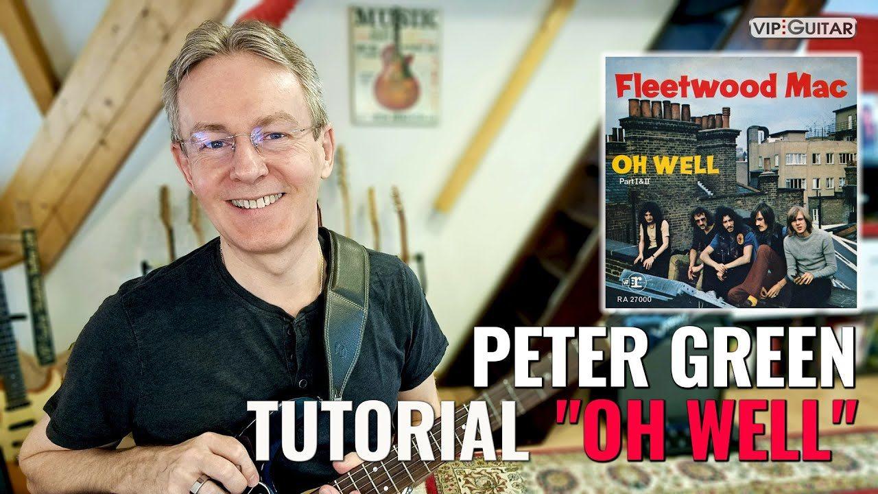Songtutorial Oh Well von Peter Green