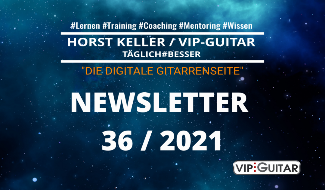VIP-Guitar Newsletter Woche 36 / 2021