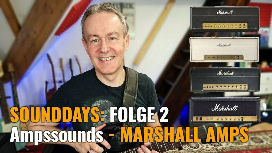 Sounddays: Folge 2 Ampssound - Marshall Amps