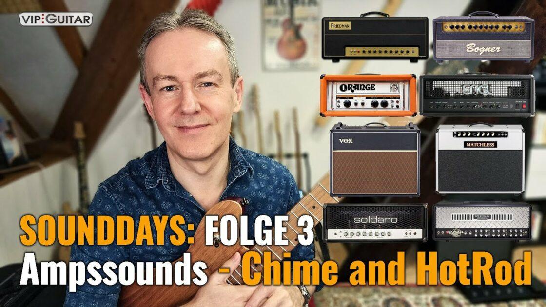Sounddays Folge3-Chime und HotRod